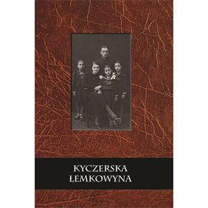 «Kyczerska Łemkowyna. Opowieść o Rusinach krośnieńskich»