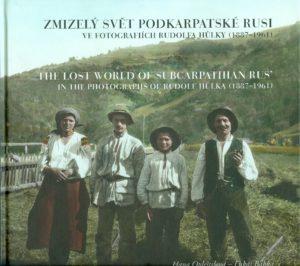 Страчений світ Підкарпатской Руси в готоґрафіях Рудольфа Гулькы